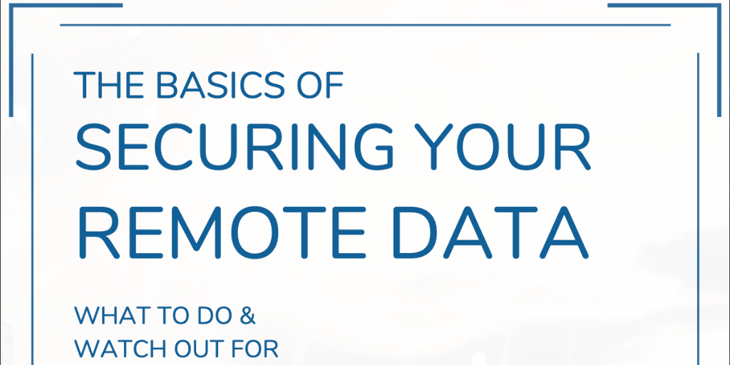 Securing Your Remote Data