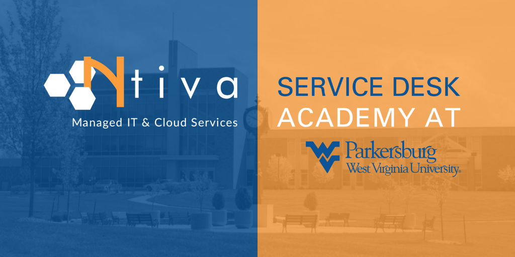 The Ntiva Service Desk Academy at WVU-Parkersburg