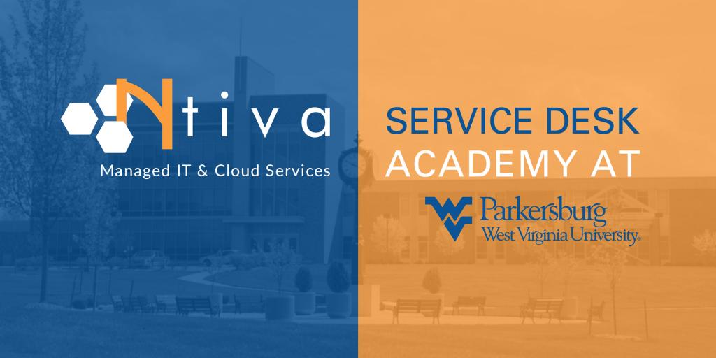 The Ntiva Service Desk Academy at WVU-Parkersburg